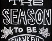 Chalkboard Print - Digital File 5x7 - Tis The Season To Be Thankful - Thanksgiving Decor