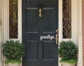 CLEARANCE 50% OFF Vinyl Wall Decal Goodbye - Goodbye Welcome Vinyl Wall Decal Quote - Interior Front Door Vinyl Wall Decal - Goodbye Decal
