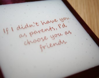 Parents Chosen as Friends - Cute saying coaster or tile, made to order in any colour
