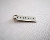 Simply Single Tag - Hand Stamped Personalized Charm with one Name or Date in Sterling Silver