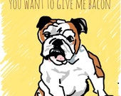 Pet Portrait Digital Download  - You Want To Give Me Bacon