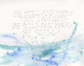 Be Still & Know That I Am God, Original, Pencil letters, aqua teal blue ocean colours, calligraphy typography, uk bible quote God quote