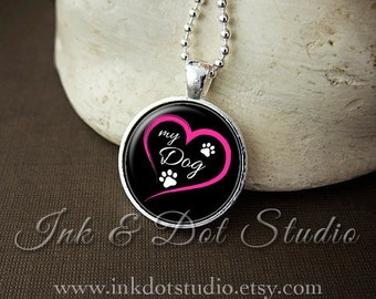 Love My Dog Necklace, Dog Lover Pendant, Paw Print Necklace, Dog Lover Gift