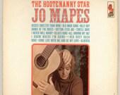 Jo Mapes. The Hootenanny Star Jo Mapes, 50s & 60s Folk Singer Vintage Vinyl Record Album Kapp LP KS-3347, Folk Music