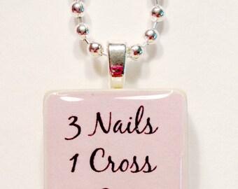3 Nails, 1 Cross, 4Given Tile Pendant
