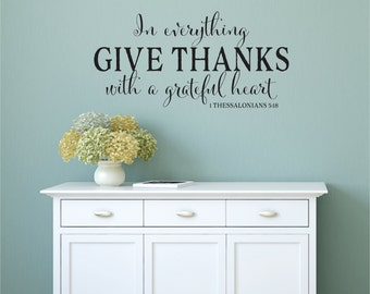 In Everything Give Thanks Wall Decal - 1 Thessalonians 5:18 Vinyl Wall Decal - Scripture Vinyl Wall Decal - Christian Vinyl Lettering
