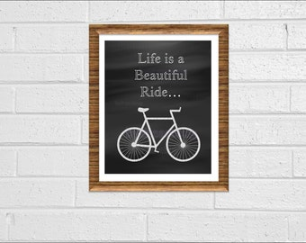 "Inspirational Print Chalkboard Look Bike Minimal Print ""Life is a Beautiful Ride"" Bicycle Print 8x10 Wall Decor Printable"