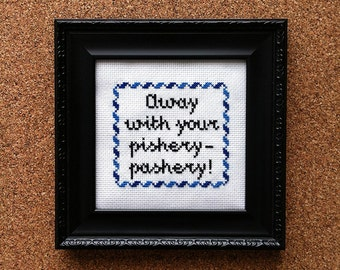 Shakespearean Insults cross stitch - Away with your pishery-pashery!
