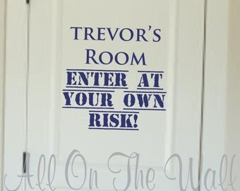 Teen Wall Decal Bedroom Decor Personalized Vinyl Enter At Your Own Risk Sticker