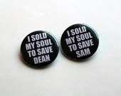 I Sold My Soul to Save - 1.5 Inch SPN Inspired | Magnets, Keychains, Pins