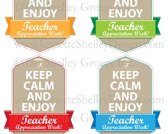 """instant download... Printable Teacher Appreciation """"Keep Calm And Enjoy Teacher Appreciation Week"""" Gift Tags"""