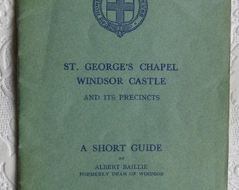 Vintage Pamphlet - St. George's Chapel Windsor Castle and Its Precincts - A Short Guide - Albert  Baillie Former Dean of Windsor 1917-1944