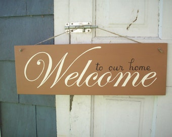 Welcome to our home wood sign