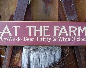Wood Sign, At The Farm, We do Beer Thirty and Wine O'clock, Farm, Farm House,  Beer, Wine, Handmade, Word Art