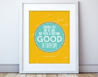 Gratitude Print, Something good in Every Day, Bright Wall Art, Gratitude quote, Inspiration, Yellow, Good Vibes, Daily Gratitude, Thankful