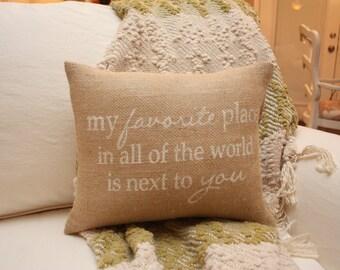 Burlap Pillow - My Favorite Place - Romantic Pillow - Quote Pillow - Wedding Pillow