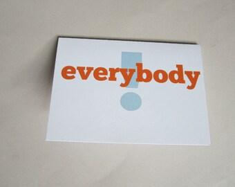 "Card for Friend, Funny Card, Fun Card - ""Everybody"""
