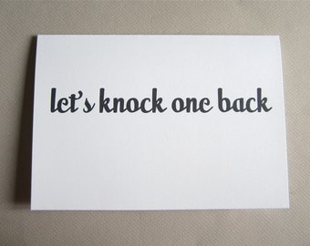 """Card for Friend, Funny Card, Fun Card - """"Let's Knock One Back"""""""