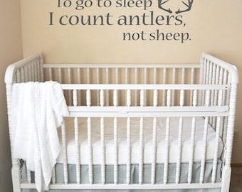 Sm, Med, LG Version- To Sleep, I count Antlers Not Sheep, Boy's Nursery Saying, Bedroom Vinyl Decal- Wall Art