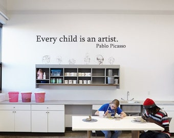 Decal Wall Art Every Child Is An Artist Pablo Picasso Decal Childs Room Decor Playroom Art Room Bedroom