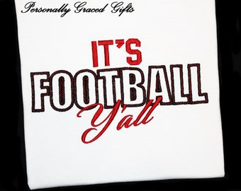 It's FOOTBALL Y'all Adult or Kids Custom Embroidered Shirt for Football Season-Football Mom-Football Aunt-Football Grandma-You Pick Colors
