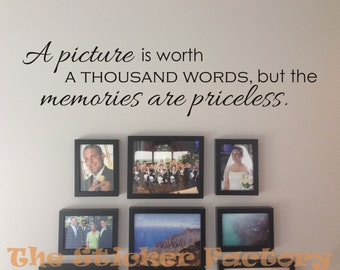 A picture is worth a thousand words but the memories are priceless vinyl wall decal quote