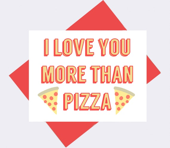 Funny I Love You More: I Love You More Than Pizza Funny Love Card Funny By
