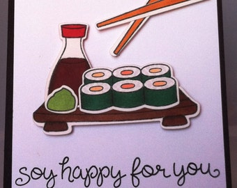 Soy Happy for You, quirky card for any sushi lover