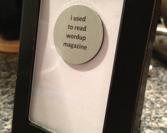 Quote | Magnet | Frame - Biggie - I Used to Read Wordup Magazine
