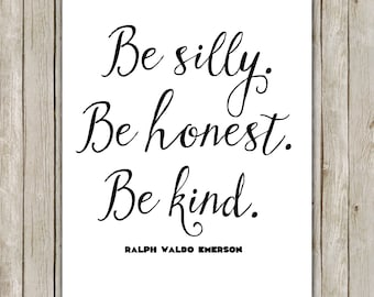8x10 Be Silly, Be Honest, Be Kind Quote Art, Typography Wall Art, Quote Printable, Home Decor, Quote Wall Art, Instant Digital Download