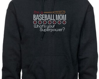 Rhinestone Baseball/ Baseball Mom Hoodie/ Baseball Mom Shirt/ I'm A Baseball Mom What's Your Superpower? Hoodie Sweatshirt/ Baseball Mom