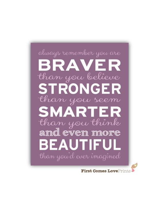 Inspirational Quote Print for Girl - Always Remember You Are Braver, Smarter, More Beautiful - Custom Colors - Teen Quote - Graduation Gift
