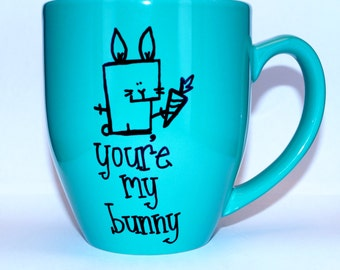 Hand Drawn You're My Bunny Mug (Customizable)