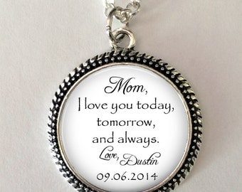 "Pendant ""Mom, I love you today, tomorrow, and always"" - Mother of the Groom pendant  personalized with wedding date and name - gift from son"
