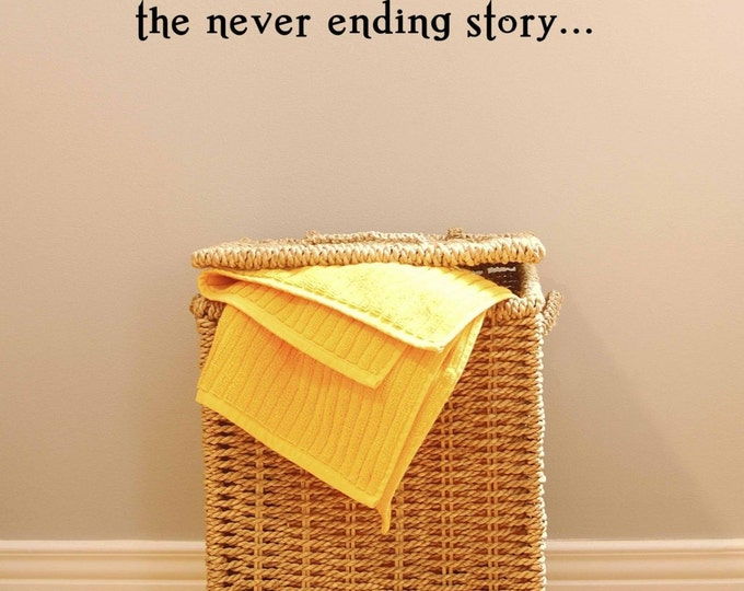 Laundry The Never ending Story Wall Decal Vinyl sticker home decor for Bathroom / Laundry basket color choice