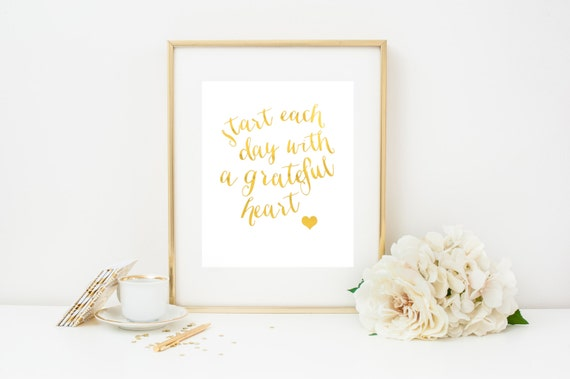 Gold Foil Print, Start Each Day With a Grateful Heart, 8x10, Gold Home Decor, Quote Print, Inspirational Print