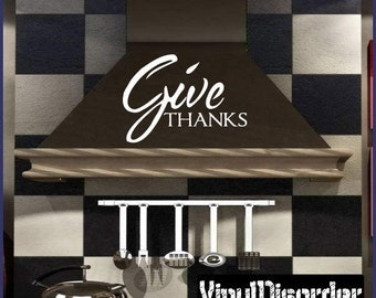 Give thanks  - Vinyl Wall Decal - Wall Quotes - Vinyl Sticker - I002ET