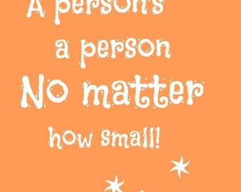 Dr Seuss Printable 'A Person's a Person No Matter How Small' Digital File
