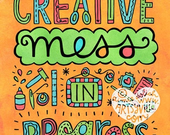 Creative Mess in Progress (8x10 print)