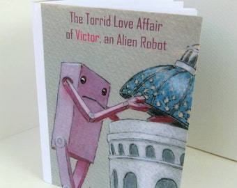 The Torrid Love Affair of Victor, an Alien Robot. signed, handmade mini book