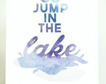 Go Jump In The Lake Art, Lake House Decor, Lake Cottage Decor,Blue Watercolor Print, Cottage Chic Decor, Watercolor Letters, Christmas Gifts