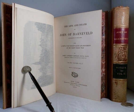1879 Full Leather Two Volume Complete Book Set. The Life and Death of John of Barneveld. Advocate of Holland.