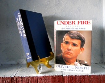 Oliver North. Under Fire. An American Story. 1st Edition book 1991