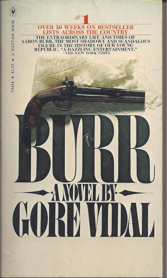 an analysis of the novel burr by gore vidal Gore vidal's burr and the founding fathers david kaplan, gore vidal gore vidal, palimpset united states: essays 1952-1992 gore vidal, inventing a nation.