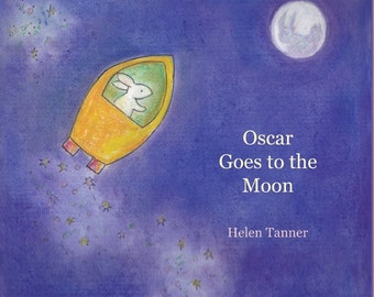 Oscar Goes to the Moon. A children's book about a bunny who wanted to go on an adventure.