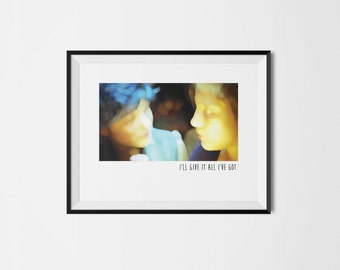 Blue is the Warmest Color - I'll give it all I've got : 11x14 or 8x10 Printable Download