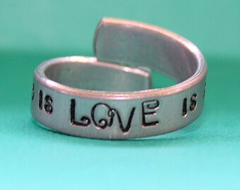 All you need is LOVE is all you need Ring - Hand Stamped Wrap Ring  - Adjustable Aluminum Band