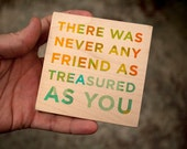 "Never Any Friend As Treasured As You Art Block Sign- 4""x4""- Unique Friendship Gifts for Best Friends- Best Friend Gift-"