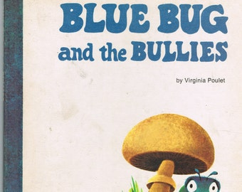 Vintage Childrens Book Blue Bug and the Bullies