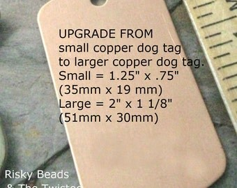 Upgrade from Small Copper Dog Tag to Large Copper Dog Tag
